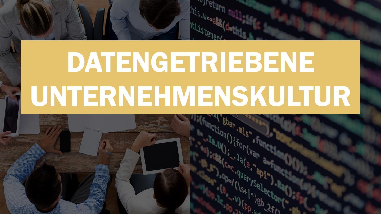 Datengetriebene Unternehmenskultur