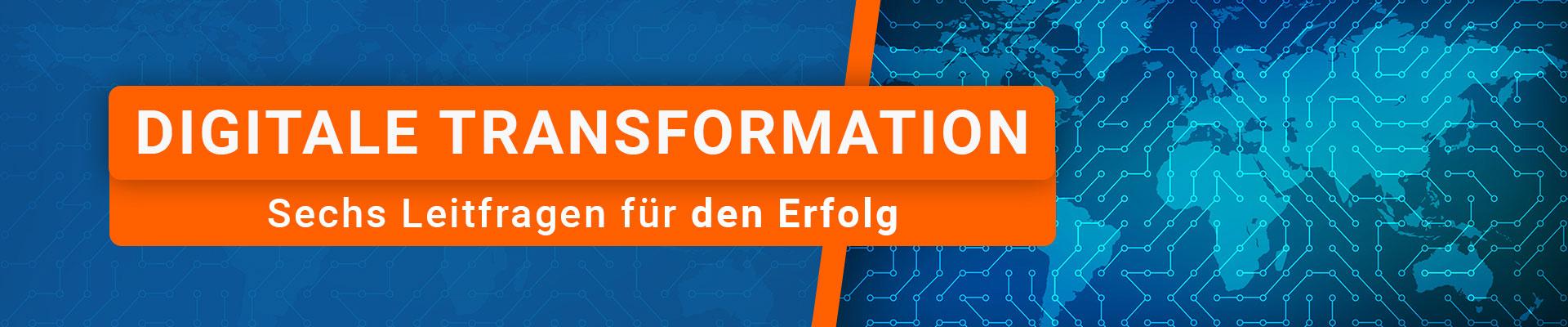 digitale-transformation-sechs-leitfragen-header